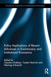 Policy Implications of Recent Advances in Evolutionary and Institutional Economics ebook by Claudius Gräbner,Torsten Heinrich,Henning Schwardt