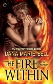 The Fire Within ebook by Dana Marie Bell