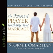 The Power of Prayer to Change Your Marriage audiobook by Stormie Omartian