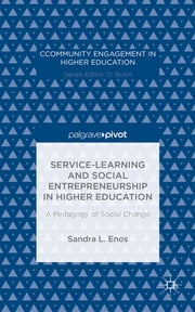 Service-Learning and Social Entrepreneurship in Higher Education - A Pedagogy of Social Change ebook by Sandra L. Enos