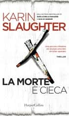 La morte è cieca Ebook di Karin Slaughter
