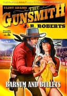 Clint Adams the Gunsmith 5: Barnum and Bullets eBook by JR Roberts