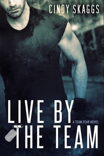 Live By The Team ebook by Cindy Skaggs