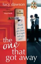 The One That Got Away ebook by Lucy Dawson