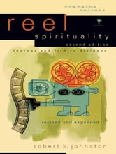 Reel Spirituality (Engaging Culture) - Theology and Film in Dialogue ebook by Robert K. Johnston