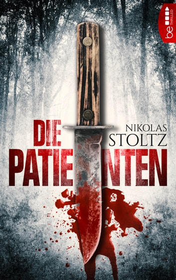 Die Patienten - Thriller eBook by Nikolas Stoltz