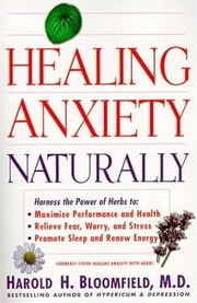 Healing Anxiety Naturally ebook by Harold Bloomfield