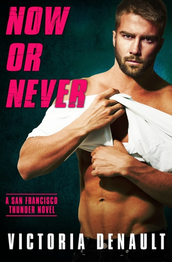 Now or Never ebook by Victoria Denault