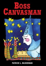 BOSS CANVASMAN ebook by PATRICK L. McKIERNAN