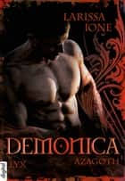 Demonica - Azagoth ebook by Larissa Ione, Bettina Oder