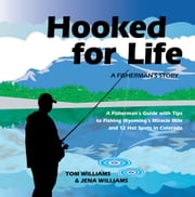Hooked for Life - A Fisherman's Story ebook by Tom Williams and Jena Williams