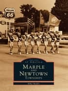Marple and Newtown Townships ebook by Mike Mathis