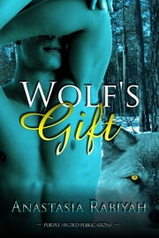 Wolf's Gift ebook by Anastasia Rabiyah
