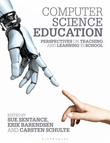 Computer Science Education - Perspectives on Teaching and Learning in School ebook by