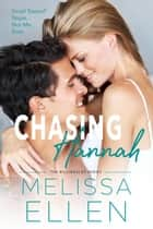 Chasing Hannah - A Small Town Second Chance Romance ebook by