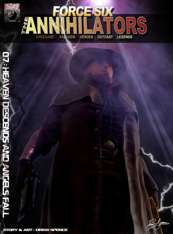 Force Six, The Annihilators 07 Heaven Descends and Angels Fall - Force Six, The Annihilators ebook by Drew Spence