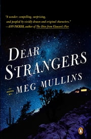 Dear Strangers - A Novel ebook by Meg Mullins
