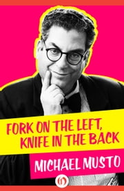 Fork on the Left, Knife in the Back ebook by Michael Musto