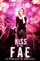 Kiss of the Fae - The Forbidden Fae Series, #3 ebook by Carly Fall