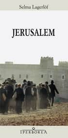 Jerusalem ebook by Selma Lagerlöf, Ettlinger Fano M.