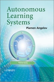 Autonomous Learning Systems - From Data Streams to Knowledge in Real-time ebook by Plamen Angelov
