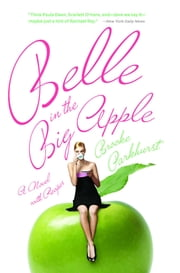Belle in the Big Apple - A Novel with Recipes ebook by Brooke Parkhurst