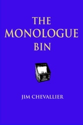 The Monologue Bin ebook by Jim Chevallier