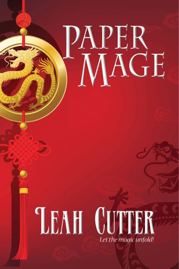 Paper Mage ebook by Leah Cutter