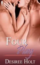 Four Play ebook by Desiree Holt