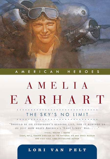 Amelia Earhart - The Sky's No Limit ebook by Lori Van Pelt