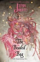 The Beaded Bag ebook by Linda Jordan