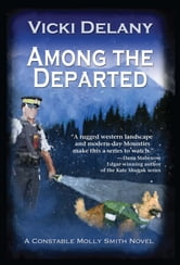 Among the Departed - A Constable Molly Smith Mystery ebook by Vicki Delany