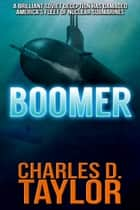 Boomer ebook by Charles D. Taylor