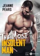 The Most Insolent Man ebook by Jeanne Pears