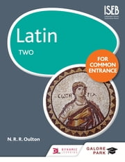 Latin for Common Entrance Two eBook by N. R. R. Oulton