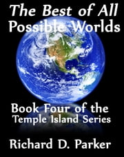 The Best of all Possible Worlds ebook by Richard Parker