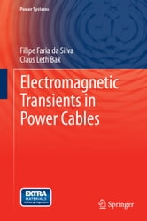 Electromagnetic Transients in Power Cables ebook by Filipe Faria da Silva,Claus Leth Bak