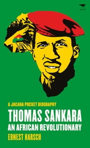 Thomas Sankara - An African Revolutionary - A Jacana pocket biography ebook by Harsch,Ernest