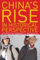 China's Rise in Historical Perspective ebook by Brantly Womack