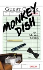 Monkey Dish ebook by Michael Curley