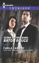 Scene of the Crime: Baton Rouge - A Thrilling FBI Romance ebook by Carla Cassidy