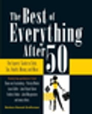 The Best of Everything After 50 - The Experts' Guide to Style, Sex, Health, Money, and More ebook by Barbara Hannah Grufferman