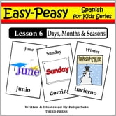 Spanish Lesson 6: Months, Days & Seasons ebook by Felipe Soto
