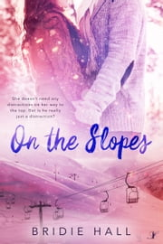 On the Slopes ebook by Bridie Hall