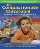 The Compassionate Classroom ebook by Sura Hart,Victoria Kindle Hodson