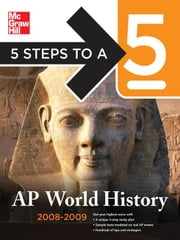 5 Steps to a 5 AP World History, 2008-2009 Edition ebook by Martin, Peggy J.