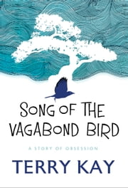 Song of the Vagabond Bird ebook by Terry Kay