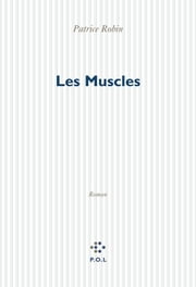 Les Muscles ebook by Patrice Robin