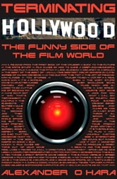 Terminating Hollywood ebook by Alexander O'Hara