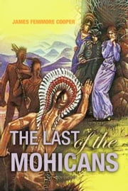 The Last of the Mohicans - A Narrative of 1757 ebook by James Cooper